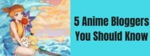5-anime-bloggers-you-need-to-be-following-now-2